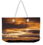 In Case You Missed God's Message To You... Good Morning Children I Love You Have A Blessed Day Weekender Tote Bag