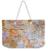 Inspirational Art Quote Decorative Flowers Be Inspired And Be Inspiring Weekender Tote Bag