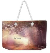 Inspirational Nature Landscape - God Listens - Dreamy Ethereal Spiritual And Religious Nature Photo Weekender Tote Bag