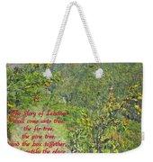 Isaiah 60 13 Weekender Tote Bag