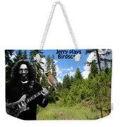 Jerry Plays Birdsongs Weekender Tote Bag