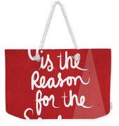 Jesus Is The Reason For The Season- Greeting Card Weekender Tote Bag