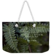 Jesus Is The Resurrection And The Life Weekender Tote Bag