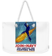 Join The Navy The Service For Fighting Men  Weekender Tote Bag
