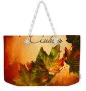 Joy Of Autumn Weekender Tote Bag