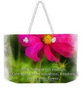 Just Living Is Not Enough 01 Weekender Tote Bag