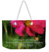 Just Living Is Not Enough 03 Weekender Tote Bag