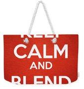 Keep Calm And Blend On Weekender Tote Bag