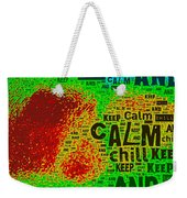 Keep Calm And Chill Weekender Tote Bag