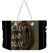 Keep Calm And Pray On With Mary Weekender Tote Bag