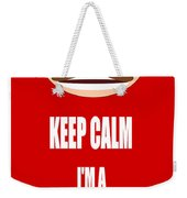 Keep Calm I M A Know It All Weekender Tote Bag