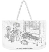 Last Night I Dreamed In E-mail Weekender Tote Bag