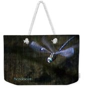 Lessons From Nature 1 - Be Iridescent Weekender Tote Bag