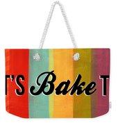 Let's Bake This Weekender Tote Bag