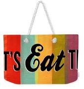 Let's Eat This Weekender Tote Bag by Linda Woods