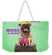 Let's Get This Party Started Weekender Tote Bag