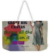 Life Is A Canvas Weekender Tote Bag