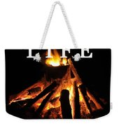 Life Is A Warm Campfire Weekender Tote Bag