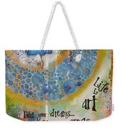 Life Is Art. Paint Your Dreams. Sing Your Songs. Enjoy The Dance. - Colorful Collage Painting Weekender Tote Bag