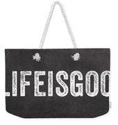 Life Is Good Weekender Tote Bag