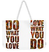Life Love Acrylic Palette Knife  Weekender Tote Bag