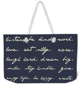 Life Matters Weekender Tote Bag