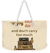 Life Typography-baggage Weekender Tote Bag