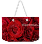Life Without Love Will Have No Roses Weekender Tote Bag