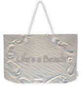 Lifes A Beach With Text Weekender Tote Bag