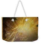 Live And Be In The Light Weekender Tote Bag