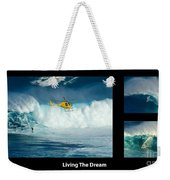 Living The Dream With Caption Weekender Tote Bag