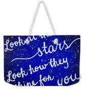 Look At The Stars Quote Painting Weekender Tote Bag