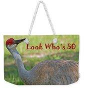 Look Who's 50 Weekender Tote Bag