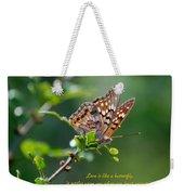 Love Is Like A Butterfly Weekender Tote Bag