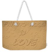 Love Quote Typography On Sand Weekender Tote Bag