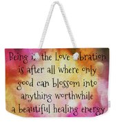 Love Vibration Is Healing Energy Weekender Tote Bag