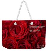 Love Would Never Be A Promise Of A Rose Garden Weekender Tote Bag