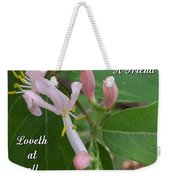 Loveth At All Times Weekender Tote Bag