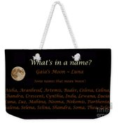 Luna - Moon - What's In A Name Weekender Tote Bag