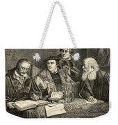 Luther Melancthon Pomeranus And Cruciger Translating  Weekender Tote Bag