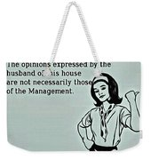 Management Opinions Weekender Tote Bag