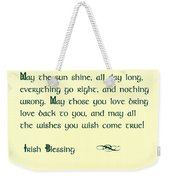 May The Sun Shine - Irish Blessing Weekender Tote Bag by Bill Cannon