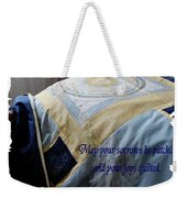 May Your Sorrows Be Patched And Your Joys Quilted Weekender Tote Bag
