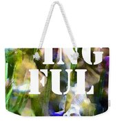 Meaningful Weekender Tote Bag