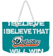 Miami Dolphins I Believe Weekender Tote Bag
