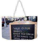 Milk Is For Babies Weekender Tote Bag