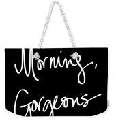 Morning Gorgeous Weekender Tote Bag by South Social Studio