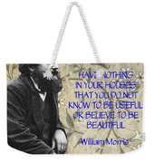 Morris Quotation About Art Weekender Tote Bag