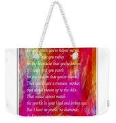Mother If I Could Give You 2 Weekender Tote Bag