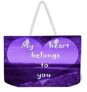 My Heart Belongs To You Weekender Tote Bag